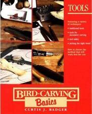 Bird Carving Basics Ser.: Bird Carving Basics - Tools by Curtis J. Badger.
