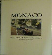 Le Grand Prix Automobile de Monaco Histoire d Une Legende 1929-1960 Yves Naquin