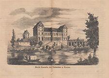 1876 xilografia Reale Castello del Valentino a Torino