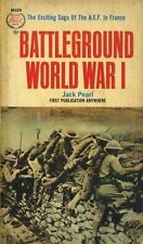 Battleground World War 1 One The Exciting Saga of the A.E.F. In France #L44