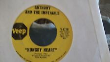45T ANTHONY AND THE IMPERIALS HUNGRY HEART / IM HYPNOTIZED ON VEEP  RECORDS