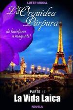 2: La Orquídea Púrpura Parte II la Vida Laica : De Huérfana a Magnate by...
