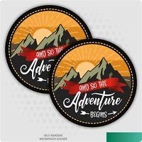 2 x And So The Adventure Begins Sticker Car, Van, Camper, Caravan Self Adhesive