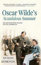 Oscar Wilde's Scandalous Summer: The 1894 Worthing Holiday and the Aftermath by Antony Edmonds (Paperback, 2015)