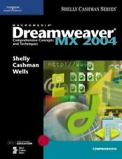Shelly Cashman: Dreamweaver MX 2004 : Comprehensive Concepts and Techniques by G