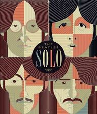Beatles Solo : The Illustrated Chronicles of John, Paul, George, and Ringo after