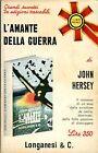 John Hersey = L'AMANTE DELLA GUERRA