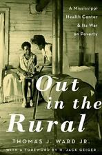 OUT IN THE RURAL - WARD, THOMAS J., JR./ GEIGER, H. JACK (FRW) - NEW HARDCOVER B