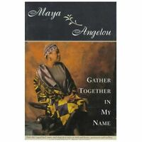 Gather Together in My Name Angelou, Maya Hardcover Collectible - Good