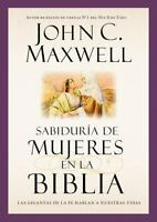 Sabiduria de Mujeres En La Biblia: Las Gigantas de La Fe Hablan a Nuestras Vidas