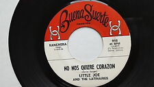 LITTLE JOE / LATINAIRES - El Papalote , No Nos Quiere Corazon TEJANO TEX-MEX 7""