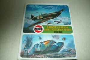 Airfix: Celebrating 50 Yrs of the Greatest Plastic Kits in the World