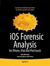 iOS Forensic Analysis: for iPhone, iPad, and iPod touch (Books for Professionals