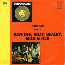 7inch DAVE DEE, DOZY, BEACKY, MICK & TICH zabadak / bend it BELGIUM EX+ (S2021)