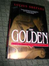 The Golden by Lucius Shepard (1993, Hardback)