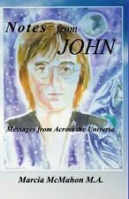 Notes from John : Messages from Across the Universe (2013, Paperback)