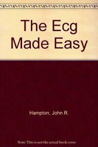 The ECG Made Easy By John R. Hampton. 9780443045073