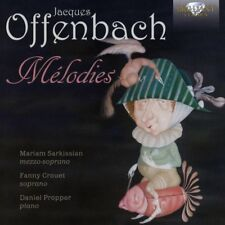 MILKIS/ARAKELYAN/SARKISSIAN/CROUET/+ - MELODIES   CD NEUF OFFENBACH,JACQUES