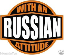 RUSSIAN WITH AN ATTITUDE STICKER HARDHAT STICKER HELMET STICKER LAPTOP STICKER