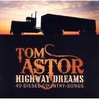 """TOM ASTOR """"HIGHWAY DREAMS - 40 DIESEL..."""" 2 CD NEU"""