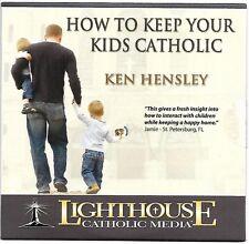 How to Keep Your Kids Catholic - Ken Hensley - CD