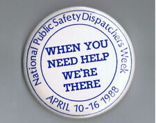 """Old 1988 National Public Safety Dispatchers Week 2.25""""Advertising Pinback Button"""
