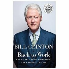 Back to Work: Why We Need Smart Government for a Strong Economy (Random House L