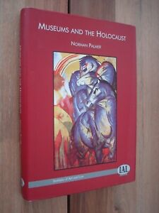 Museums and the Holocaust. Norman Palmer. Institute of Art and Law. Hardback