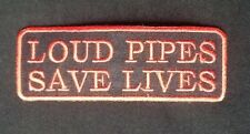 LOUD PIPES SAVES LIVES MOTORCYCLE BIKER BIKE MOTORBIKE BADGE IRON SEW ON PATCH