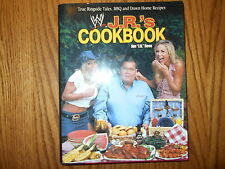 J. R.'s Cookbook : True Ringside Tales, BBQ, and down-Home Recipes by J. R....