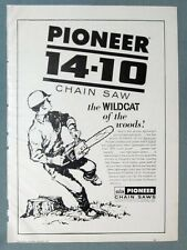 Original 1961 Pioneer  Chain Saw Ad Model 14-10 THE WILDCAT OF THE WOODS