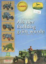Als der Bulldog grun wurde Traktorengeschichte 1945 - 1967 by Wolfgang Wagner