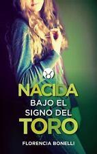NACIDA BAJO EL SIGNO DEL TORO/ BORN UNDER THE SIGN OF TAURUS