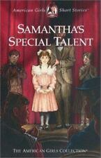 The American Girls Collection Samantha Stories: Samantha's Special Talent by Sar