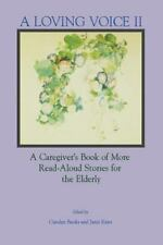 Loving Voice Ii: A Caregiver's Book of More Read-Aloud Stories for the-ExLibrary