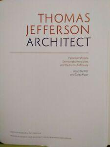 Thomas Jefferson Architect: Palladian Models, Democratic Principles, and Ideals
