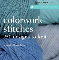 Colorwork Stitches: Over 250 Designs to Knit (Harmony Guides) Book The Fast Free