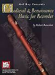 Medieval & Renaissance Music for Recorder: By Robert Bancalari