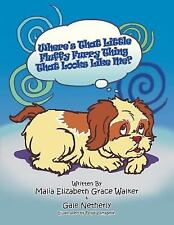 Where's That Little Fluffy Furry Thing That Looks Like Me? : When a Pet Loses...
