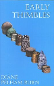 Antique Sewing Thimbles - Types Makers Marks / Scarce Illustrated Book