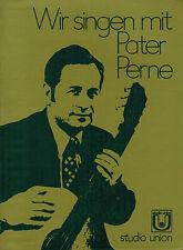 Heinz Perne SAC, Wir singen mit Pater Perne, Liederbuch, signiert, Union 1979