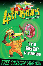 Astrosaurs 10: The Star Pirates by Steve Cole (Paperback, 2010)