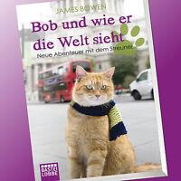 JAMES BOWEN | BOB UND WIE ER DIE WELT SIEHT | BOB DER STREUNER (Buch)