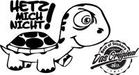 Hetz mich nicht! Tattoo Autoaufkleber Sticker Aufkleber Schildkröte 15 x 10cm