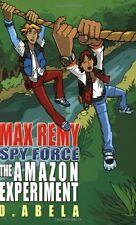 The Amazon Experiment: Max Remy: Spy Force Book 5,Deborah Abela