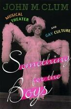 Something for the Boys: Musical Theater and Gay Culture, Clum, John M., Good Con