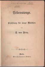 LEBENSWEGE ERZÄHLUNG FÜR JUNGE MÄDCHEN -T. VON BRINZ BERLIN 1894? -L4281