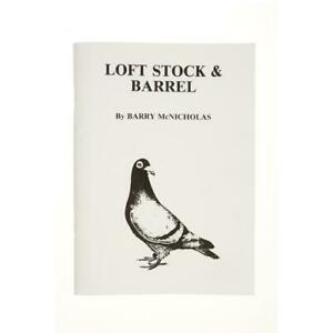 Loft, Stock and Barrel - Racing Pigeon Book by Barry McNicholas