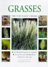 Grasses: A Step-by-step Handbook for Cultivation and Care (New Plant Library),J
