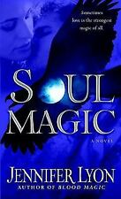 Soul Magic: A Novel Lyon, Jennifer Mass Market Paperback
